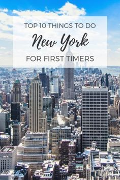 10 Best Things To Do in New York City for Your First Trip to NYC