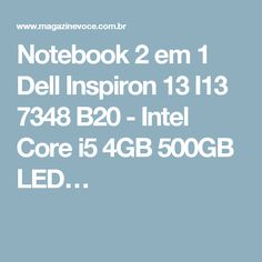 Notebook 2 em 1 Dell Inspiron 13 I13 7348 B20 - Intel Core i5 4GB 500GB LED…