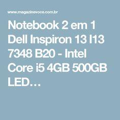 Notebook 2 em 1 Dell Inspiron 13 I13 7348 B20 - Intel Core i5 4GB 500GB LED…