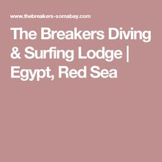 The Breakers Diving & Surfing Lodge   Egypt, Red Sea