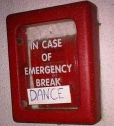 Always in an emergency ;)