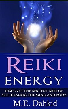 Reiki Energy: Discover the Ancient Arts of Self-Healing the Mind and Body (Reiki for Beginners, Reiki books, Reiki healing, Reiki kindle books, reiki attunement, reiki symbols, chakras) by M.E. Dahkid, http://www.amazon.com/dp/B00NW2SXPC/ref=cm_sw_r_pi_dp_VfZsub1SM058X