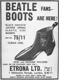 At that time Side Gore boots was called Beatle Boots! Les Beatles, Beatles Art, Beatles Photos, Great Bands, Cool Bands, Vintage Advertisements, Vintage Ads, Beatle Boots, My Generation
