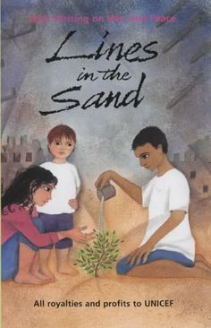 Lines in the Sand: New Writing About War and Peace / edited by Mary Hoffman and Rhiannon Lassiter - Children's Literature Collection 828 LIN