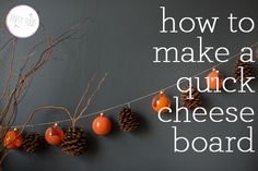 how to make a quick cheeseboard -- @Corey Patterson, when will this happen?