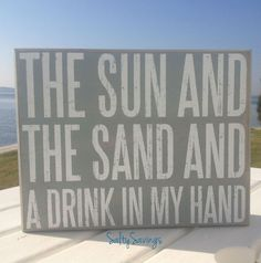 Sun, Sand & a Drink in my Hand Sign