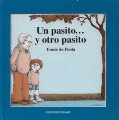 Un pasito...y otro pasito, texto e ilustraciones de Tomie de Paola. Editorial Ekaré.