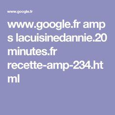 www.google.fr amp s lacuisinedannie.20minutes.fr recette-amp-234.html
