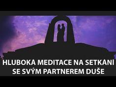 PŘIVOLÁNÍ PARTNERA DUŠE - Meditace pro nezadané ženy a dívky - YouTube