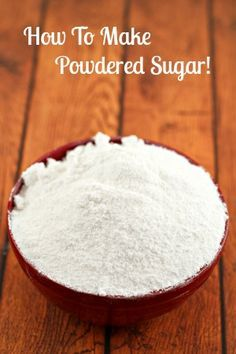 How To Make Powdered Sugar - all you need is sugar, cornstarch & a blender.  Good to know if you run out & don't want to go to the store.