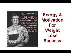 Energy & Motivation For Weight Loss Success
