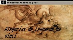Alegorías parte 2: Volucrario/ aforismos de Leonardo da Vinci