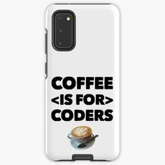 Coffee Is For Coders by owenied | Redbubble Cool Phone Cases, Some Fun, Programming, Slogan, Swag, Coding, Coffee, Kaffee, Computer Programming