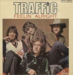 """Traffic's 45 """"Feelin' Alright"""".  Written by Dave Mason and recorded in 1968."""
