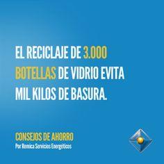 El reciclaje de 3.000 botellas de vidrio evita mil kilos de basura. #ConsejosAhorro