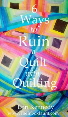 Sewing Quilts Six Ways to Ruin A Quilt, Lori Kennedy - Good Morning, Quilters! Let's face it…the number one reason quilters hand their quilt tops over to professional long-armers is FEAR. We fear we'll ruin our quilts with our … Machine Quilting Patterns, Quilting Tools, Quilting Projects, Longarm Quilting, Quilting Ideas, Machine Quilting Tutorial, Hand Quilting Patterns, Bargello Quilt Patterns, Quilting 101