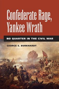 Confederate Rage, Yankee Wrath: No Quarter in the Civil War by George S Burkhardt,http://www.amazon.com/dp/0809332078/ref=cm_sw_r_pi_dp_FUXzsb1VHX14CBQQ