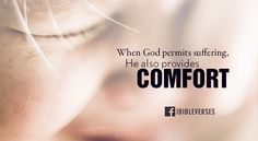 When God permits suffering, He also provides comfort Faith Scripture, My Bible, Love The Lord, My Lord, Savior, Jesus Christ, Pray For Us, Amen, Verses
