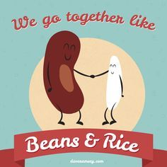 We go together like Beans and Rice // Dave Ramsey Finance humor Dave Ramsey Quotes, Weight Loss Humor, We Go Together Like, I Love My Hubby, Financial Peace, Get Out Of Debt, Sweet Quotes, Budgeting Finances, Love And Marriage