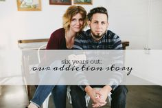 a drug addict's story of recovery and redemption // six years later: our addiction story
