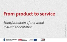 Products to services – transformation of the world markets orientat. Institute Of Design, World Market, Economics, Service Design, Social Media, Service Marketing, Business, Warsaw, Products