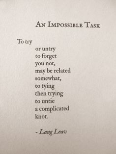 """To try or untry to forget you not ..."" -An Impossible Task by Lang Leav"
