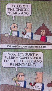 We hope you don't feel this way #Dilbert #Comics #Humor #Funny #Corporate #Business #Company