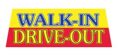 WALK IN WALK OUT Car Dealer Windshield banner sign - Click Image to Close