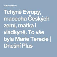 Tchyně Evropy, macecha Českých zemí, matka i vládkyně. To vše byla Marie Terezie | Dnešní Plus Mario
