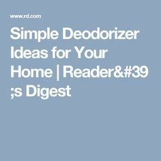 Simple Deodorizer Ideas for Your Home Reader's Digest