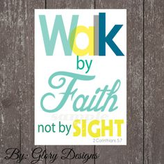 Scripture Art bible verse  2 Cor 5:7 Walk By Faith  Digital Printable File 300 dpi