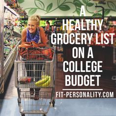Fun to put this list together with a grocery store gift card for a college student! Fit Personality — Healthy Grocery Shopping on a College Budget Healthy Grocery Shopping, Healthy Groceries, Grocery Lists, College Grocery Shopping, College Student Grocery List, Cheap Healthy Grocery List, Planning Budget, Meal Planning, Get Healthy