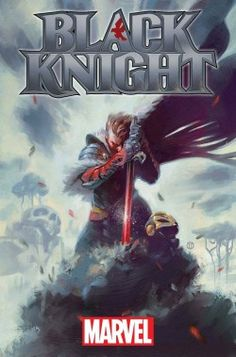 "Tieri & Pizzari Bring ""Black Knight"" to All-New All-Different Marvel - Comic Book Resources"