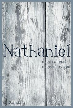 Baby Boy Name: Nathaniel. Meaning: Gift of God; Given by God. Origin: Hebrew; English; Irish. http://www.pinterest.com/vintagedaydream/baby-names/