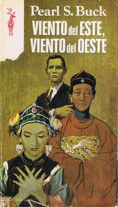 **Viento del Este, Viento del Oeste** de Pearl S. Buck. La primera novela que siendo una cría, me hizo viajar y enamorarme de los libros.