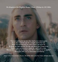 Thranduil gets romantic again–this time lamenting over the loss of his wife, Êlúriel.