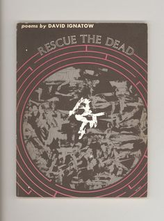 """Rescue the Dead"" by David Ignatow, Inscribed and signed by Ignatow. Poems by Award-winning American Poet Vintage Paperback Book from 1971, Published by Wesleyan University Press. The third printing.  For sale by ProfessorBooknoodle, $22.00"