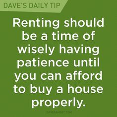 You should only buy a house when you can put 20% down with a payment of no more than 25% of your take-home pay on a 15-year mortgage. #davedaily