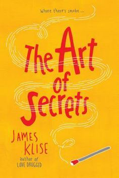 The Art of Secrets, by James Klise (Algonquin Books, April 2014)