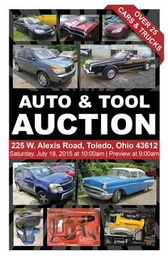LIVE ON-SITE AUTO & TOOL AUCTION! Saturday, July 18, 2015 at 10am Preview & Registration at 9am 225 W Alexis Road, Toledo, Ohio 43612  Over 25 Cars & Trucks Being Sold! View More Info Online at www.pamelaroseauction.com or call at (419) 865-1224  Pamela Rose Auction Co. LLC #PamelaRoseAuction