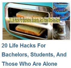 20 Life Hacks For Bachelors, Students, And Those Who Are Alone