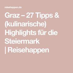 Graz – 27 Tipps & (kulinarische) Highlights für die Steiermark | Reisehappen Highlights, Austria, Restaurants, Travel, Graz, Tips, Highlight, Restaurant, Viajes