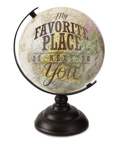 Love this 'My Favorite Place' Decorative Globe on #zulily! #zulilyfinds