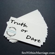 "Truth or Dare for the married couple - http://sexwithinmarriage.com/truth-or-dare-for-the-married-couple/ - Remember playing Truth or Dare as a teenager?  If not, let me explain.  Truth or dare is a simple game where your fellow gamer requests a ""Truth"" or a ""Dare"", and then you proceed to form a question, or a dare, to put to them.  They in turn as you if you want a &#..."