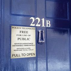 When I get my own house, I fully intend to paint my front door TARDIS blue and apply that FREE FOR USE OF PUBLIC and 221B. :D
