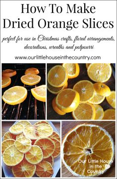 How to Make Dried Orange Slices - Perfect for use in Christmas crafts, wreaths, decorations and floral arrangements - Our Little House in the Country 1 - Crafting For Holidays Noel Christmas, Homemade Christmas, All Things Christmas, Winter Christmas, Christmas Wreaths, Christmas Decorations, Fall Wreaths, Dried Orange Slices, Dried Oranges