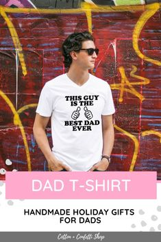 "Last minute Holiday shopping? Get your Dad or Grandfather this customized Cotton + Confetti Shop t-shirt for Christmas and become his favourite child, ever! T-shirt says: ""This guy is the best Dad ever"". Fathers Day Gifts, Gifts For Dad, Handmade Gifts For Him, Bridal Decorations, Perfect Gift For Dad, Husband Humor, Best Dad, Shirts With Sayings, Tshirt Colors"