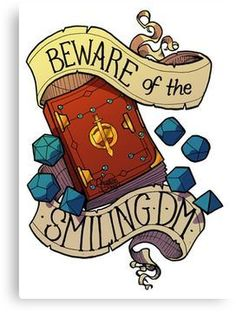 'Beware of the Smiling Dungeon Master' Canvas Print by Steve Stivaktis Dungeons And Dragons Memes, Dnd Funny, Dragon Memes, Dnd Art, Tabletop Rpg, Dragon Art, Dnd Characters, Pen And Paper, Geek Culture