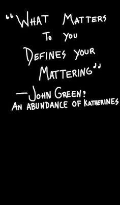 -John Green; An Abundance of Katherines