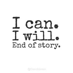 """""""I can. I will. End of story."""" #Quotes @Candidman"""